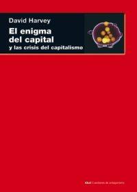 El enigma del capital. y las crisis del capitalismo - Akal
